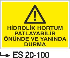 Tehlike İkaz Levhaları - Hidrolik Hortum Patlayabilir Önünde ve Yanında Durma Es 20-100