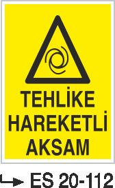 Tehlike İkaz Levhaları - Tehlike Hareketli Aksam Es 20-112