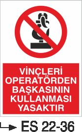 Vinç İkaz Levhaları - Vinçleri Operatörden Başkasının Kullanması Yasaktır Es 22-36