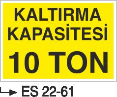 Vinç İkaz Levhaları - Kaldırma Kapasitesi 10 Ton Es 22-61