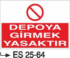İstif Uyarı Levhaları - Depoya Girmek Yasaktır Es 25-64