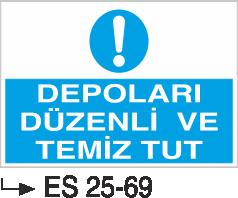 İstif Uyarı Levhaları - Depoları Düzenli Ve Temiz Tut Es 25-69