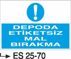 İstif Uyarı Levhaları - Depoda Etiketsiz Mal Bırakma Es 25-70