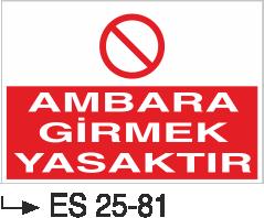 İstif Uyarı Levhaları - Ambara Girmek Yasaktır Es 25-81
