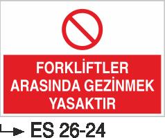 Forklift Uyarı Levhaları - Forkliftler Arasında Gezinmek Yasaktır Es 26-24
