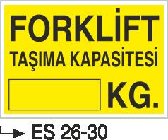 Forklift Uyarı Levhaları - Forklift Taşıma Kapasitesi Es 26-30