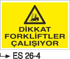 Forklift Uyarı Levhaları - Dikkat Forkliftler Çalışıyor Es 26-4