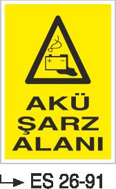 Forklift Uyarı Levhaları - Akü Şarz Alanı Es 26-91