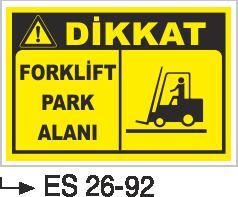 Forklift Uyarı Levhaları - Forklift Park Alanı Es 26-92