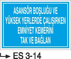 Emniyet Kemeri Uyarı Levhaları - Asansör Boşluğu ve Yüksek Yerlerde Çalışırken Emniyet Kemerini Tak ve Bağlan Es 3-14