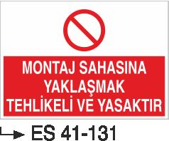 Giriş Çıkış Levhaları - Montaj Sahasına Yaklaşmak Tehlikeli Ve Yasaktır Es 41-131