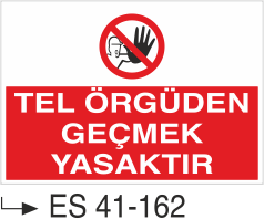 Giriş Çıkış Levhaları - Tel Örgüden Geçmek Yasaktır Es 41-162