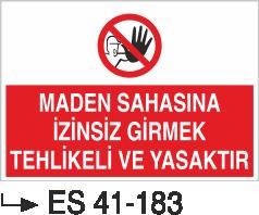 Giriş Çıkış Levhaları - Maden Sahasına İzinsiz Girmek Tehlikeli Ve Yasaktır Es 41-183