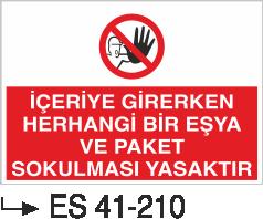 Giriş Çıkış Levhaları - İçeriye Girerken Herhangi Bir Eşya Ve Paket Sokulması Yasaktır Es 41-210