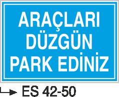 Park Levhaları - Araçları Düzgün Park Ediniz Es 42-50