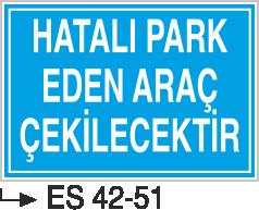Park Levhaları - Hatalı Park Eden Araç Çekilecektir Es 42-51