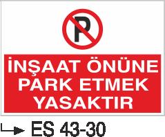 Park Yasağı Levhaları - İnşaat Önüne Park Etmek Yasaktır Es 43-30