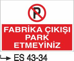 Park Yasağı Levhaları - İnşaat Önüne Park Etmeyiniz Es 43-34