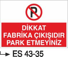 Park Yasağı Levhaları - Dikkat Fabrika Çıkışıdır Park Etmeyiniz Es 43-35