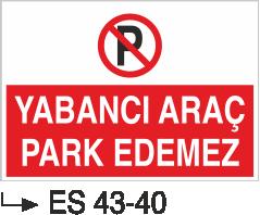 Park Yasağı Levhaları - Yabancı Araç Park Edemez Es  43-40