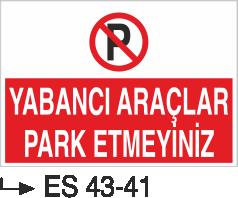 Park Yasağı Levhaları - Yabancı Araç Park Etmeyiniz Es 43-41
