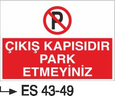 Park Yasağı Levhaları - Çıkış Kapısıdır Park Etmeyiniz Es 43-49