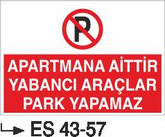 Park Yasağı Levhaları - Apartmana Aittir Yabancı Araçlar Park Yapamaz Es 43-57