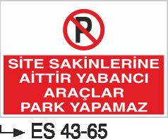 Park Yasağı Levhaları - Site Sakinlerine Aittir Yabancı Araçlar Park Yapamaz Es 43-65