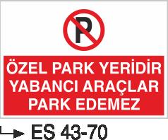 Park Yasağı Levhaları - Özel Park Yeridir Yabancı Araçlar Park Edemez Es 43-70