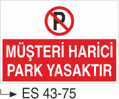 Park Yasağı Levhaları - Müşteri Harici Park Yasaktır Es 43-75