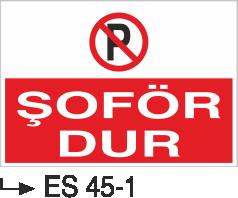 Şoför Uyarı Levhaları - Şoför Dur ES 45-1