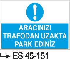 Şoför Uyarı Levhaları - Aracınızı Trafodan Uzakta Park Ediniz Es 45-151