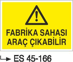 Şoför Uyarı Levhaları - Fabrika Sahası Araç Çıkabilir Es 45-166