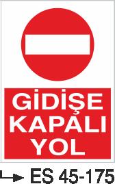 Şoför Uyarı Levhaları - Gidişe Kapalı Yol Es 45-175