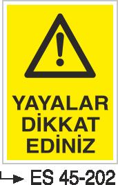Şoför Uyarı Levhaları - Yayalar Dikkat Ediniz Es 45-202