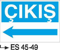 Şoför Uyarı Levhaları - Çıkış Es 45-49
