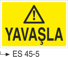 Şoför Uyarı Levhaları - Yavaşla