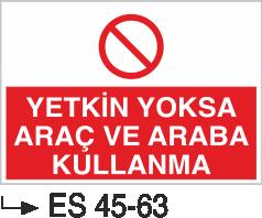 Şoför Uyarı Levhaları - Yetkin Yoksa Araç ve Araba Kullanma Es 45-63
