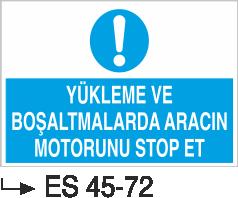 Şoför Uyarı Levhaları - Yükleme Ve Boşaltmalarda Aracın Motorunu Stop Et Es 45-72