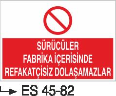 Şoför Uyarı Levhaları - Sürücüler Fabrika İçerisinde Refakatçisiz Dolaşamazlar Es 45-82