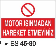 Şoför Uyarı Levhaları - Motor Isınmadan Hareket Etmeyiniz Es 45-90