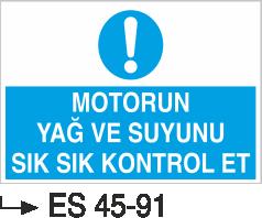 Şoför Uyarı Levhaları - Motorun Yağ Ve Suyunu Sık Sık Kontrol Et Es 45-91