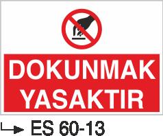 Makina Uyarı ve Bilgilendirme Levhaları - Dokunmak Yasaktır Es 60-13