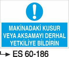 Makina Uyarı ve Bilgilendirme Levhaları - Makinadaki Kusur Veya Aksamayı Derhal Yetkiliye bildir Es 60-186