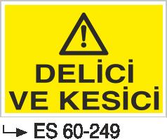 Makina Uyarı ve Bilgilendirme Levhaları - Delici Ve Kesici Es 60-249