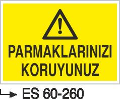 Makina Uyarı ve Bilgilendirme Levhaları - Parmaklarınızı Koruyunuz ES 60-260