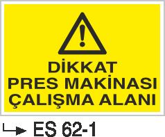 Pres ve Giyotin Levhaları - Dikkat Pres Makinası Çalışma Alanı Es 62-1