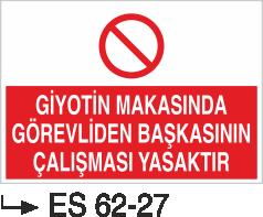 Pres ve Giyotin Levhaları - Giyotin Makasında Görevliden  Başkasının Çalışması Yasaktır Es 62-27