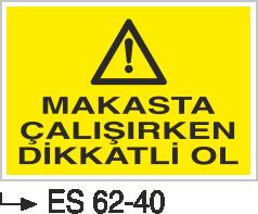 Pres ve Giyotin Levhaları - Makasta Çalışırken Dikkatli Ol ES 62-40