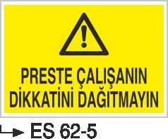Pres ve Giyotin Levhaları - Preste Çalışanın Dikkatini Dağıtmayın Es 62-5
